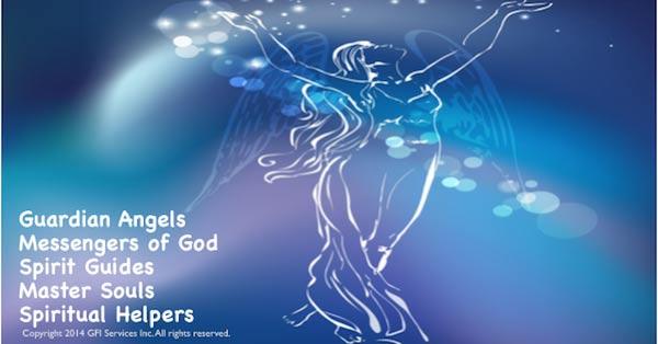Guardian Angels, Spirit Guides, Spirtual Helpers