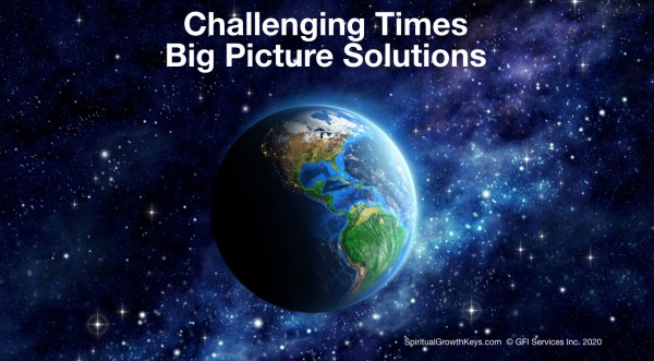 Challenging Times / Big Picture Solutions